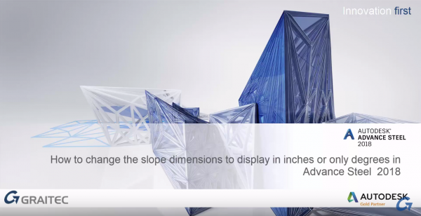 How to Change the Slope Dimensions to Display in Inches or Only Degree in Advance Steel 2018