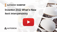 Inventor 2022 Whats New Revit Interoperability